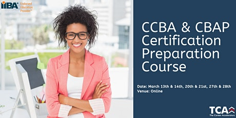 CCBA/ CBAP Business Analysis Certification Preparation Course (6-Day) tickets