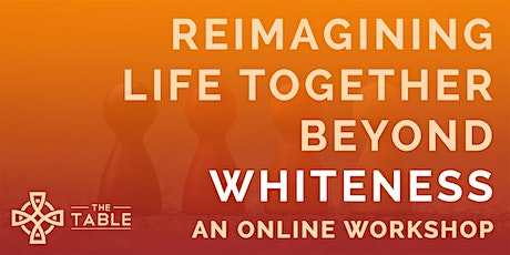 Reimagining Life Together Beyond Whiteness tickets