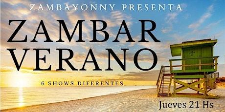 ZAMBAR VERANO - SHOW  3 entradas