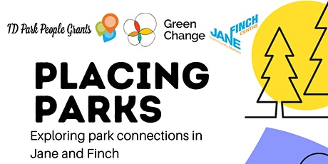 Placing Parks: Exploring Park Connections in Jane and Finch tickets