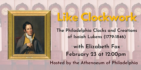 Like Clockwork: The Philadelphia Clocks and Creations of Isaiah Lukens tickets