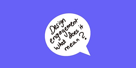 Glass-House Chats: Design engagement – what does it mean? tickets