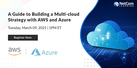 Webinar - A Guide to Building a Multi-cloud Strategy with AWS and Azure tickets