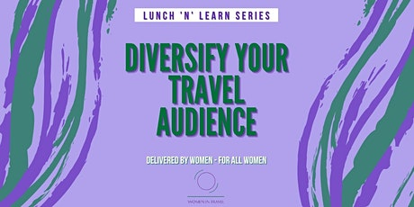 DIVERSIFY YOUR TRAVEL AUDIENCE tickets
