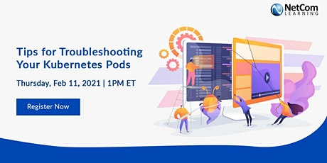 Webinar - Tips for Troubleshooting Your Kubernetes Pods tickets