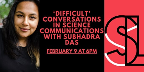 """""""DIFFICULT"""" CONVERSATIONS  IN SCIENCE COMMUNICATION with SUBHADRA DAS tickets"""