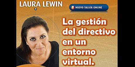 La gestión del directivo en un entorno virtual  por Laura Lewin tickets