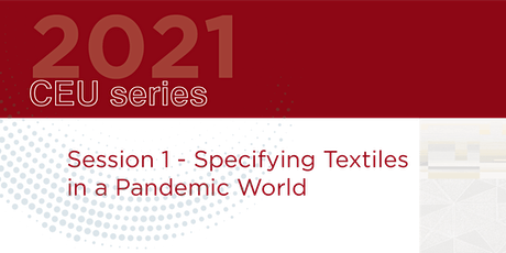 CEU - Specifying Textiles for a Pandemic World tickets