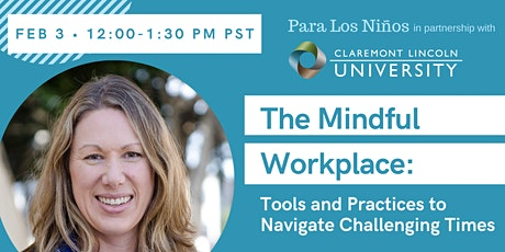 The Mindful Workplace: Tools and Practices to Navigate Challenging Times tickets