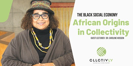 The Black Social Economy: African Origins in Collectivity tickets