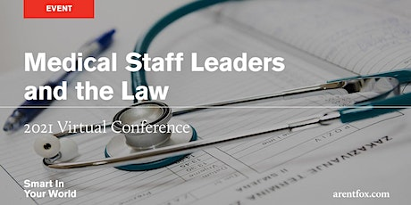 Medical Staff Leaders and the Law 2021 Virtual Conference tickets