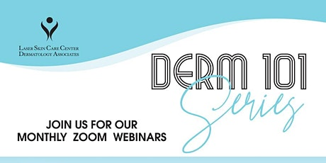 Derm 101 Series with Laser Skin Care Center! tickets