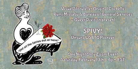 Spivy: Unsung LGBTQ Pioneer, Presented by Original Cockette Rumi Missabu tickets