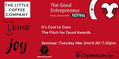 Good Entrepreneur Festival '21- It's Cool to Care - Pitch for Good Awards tickets