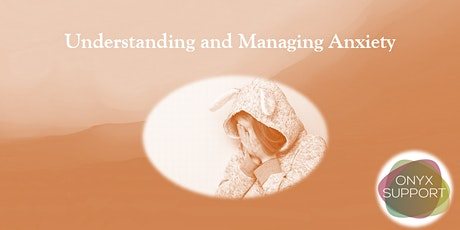 Understanding and Managing Anxiety tickets