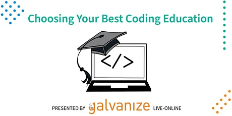 Choosing Your Best Coding Education [LIVE-ONLINE] tickets