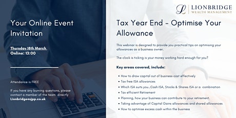 Tax Year End - Optimise Your Allowance tickets