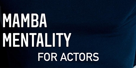 Mamba Mentality for Actors: Level up your  practice, marketing & mindset tickets