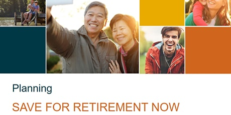 *Save For Retirement Now* - FREE Webinar tickets