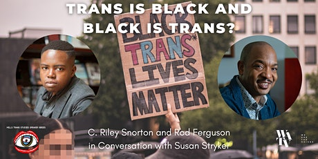 Trans is Black and Black is Trans?: C. Riley Snorton and Rod Ferguson convo tickets