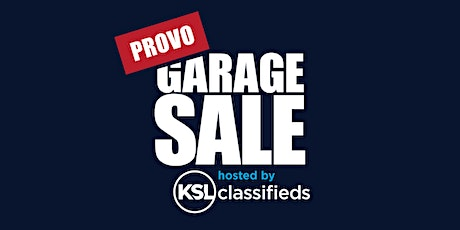 KSL Classifieds Provo  Garage Sale tickets