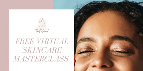 Virtual Skincare Masterclass tickets