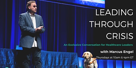 Leading Through Crisis - A Conversation for Healthcare Leaders tickets