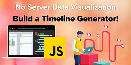JavaScript Data Visualization: Build a Timeline Generator Workshop tickets