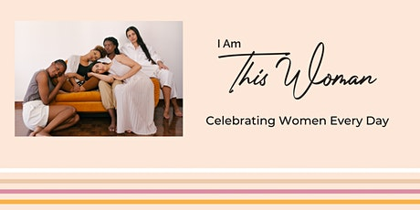 I Am This Woman 1 Year Anniversary Celebration tickets
