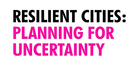 Urban Challenges - Resilient Cities: Planning for Uncertainty tickets