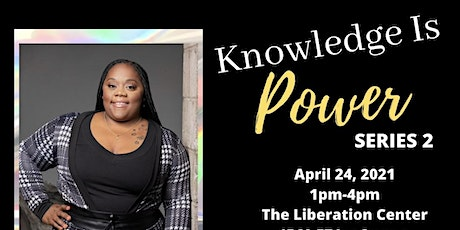 Knowledge Is Power Seminar & Workshop Series tickets