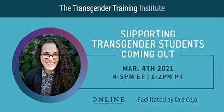 Supporting Transgender Students Coming Out - 3/4/21, 4-5 PM ET/1-2 PM PT tickets