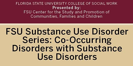 FSU Substance Use Disorder Series: Co-Occurring Disorders with SUDs tickets