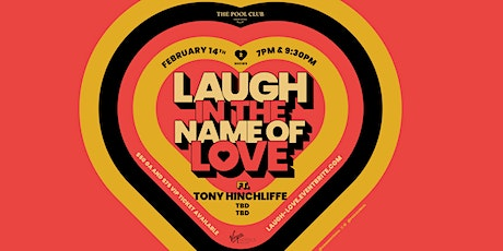 Laugh In The Name Of Love with Tony Hinchcliffe tickets