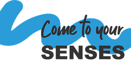Come to Your Senses tickets