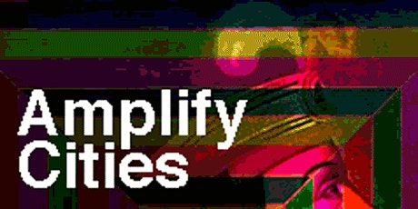 MFA DESIGN FUTURES LAB PRESENTS: AMPLIFY CITIES- DESIGNING A NON-DYSTOPIAN tickets