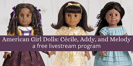 Livestream Program: American Girl Dolls Cécile, Addy, and Melody tickets