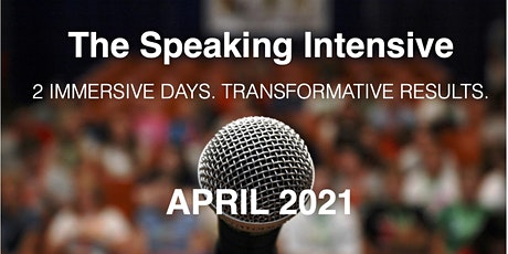 The Speaking Intensive April 2021 Virtual Session tickets