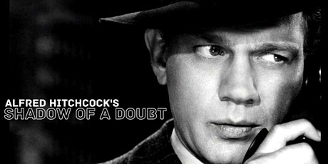 SHADOW OF A DOUBT (HITCHCOCK)(Fri Feb 5 - 7:30pm) tickets