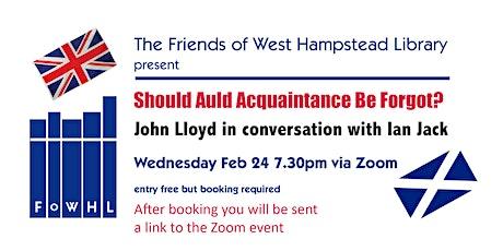 Should Auld Acquaintance Be Forgot – John Lloyd & Ian Jack debate the Union tickets