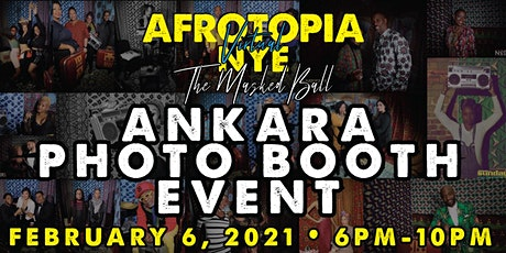 AFROTOPIA NYE presents: THE ANKARA PHOTO BOOTH EVENT tickets