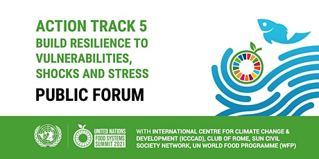 UN Food Systems Summit Action Track 5 - Public Forum tickets