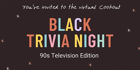 The Virtual Cookout: Black Trivia Night (90s Television Edition) tickets
