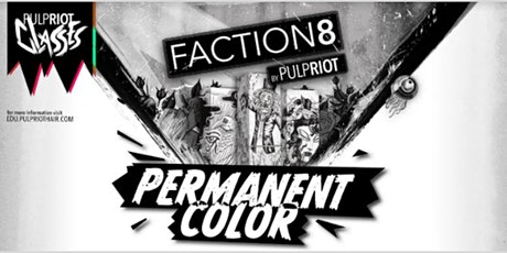 Pulp Riot Faction8 Permanent Color tickets