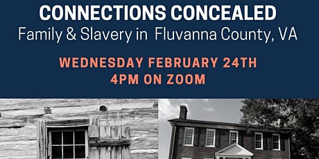 Connections Concealed: Family and Slavery in Fluvanna County, Virginia tickets