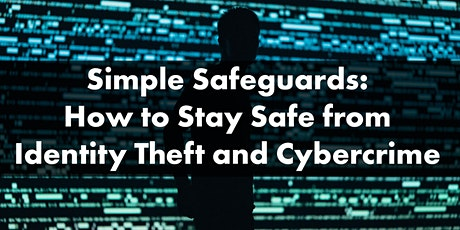 Simple Safeguards: How to Stay Safe from Identity Theft and Cybercrime tickets
