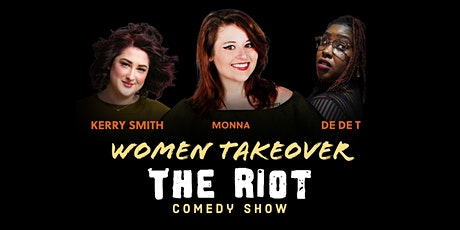 The Riot - A Standup Comedy Show -  Woman Takeover with Headliner Monna! tickets