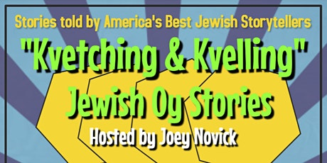 Kvetching & Kvelling: Oy Stories tickets