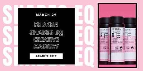 Redken Shades EQ Creative Mastery tickets