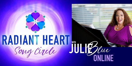 Radiant Heart Song Circle Tuesday SPRING ONLINE tickets